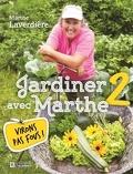 Jardiner avec Marthe T.2: Virons pas fous!