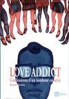 LOVE ADDICT, Confessions d'un tombeur en série