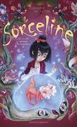 Sorceline, Tome 2 : La fille qui aimait les animonstres