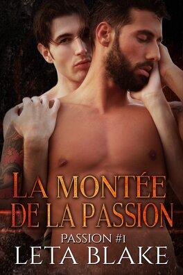 Couverture du livre : Passion, Tome 1 : La montée de la passion