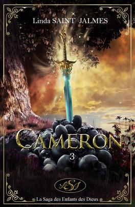Couverture du livre : La saga des enfants des Dieux, tome 3 : Cameron