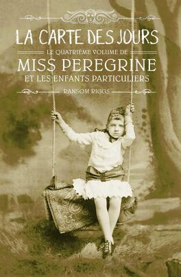 Couverture du livre : Miss Peregrine et les enfants particuliers, Tome 4 : La Carte des jours
