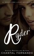 Resisting Love, Tome 2.5 : Ryder