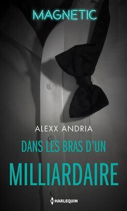 Couverture du livre : Dans les bras d'un milliardaire