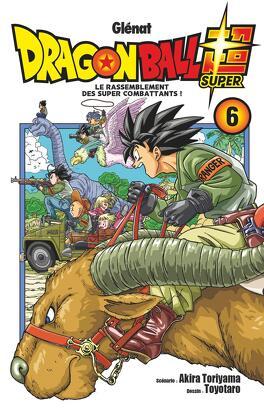 Couverture du livre : Dragon Ball Super, Tome 6 : Le Rassemblement des super combattants !