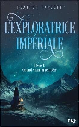 Couverture du livre : L'Exploratrice Impériale, Tome 1 : Quand vient la tempête