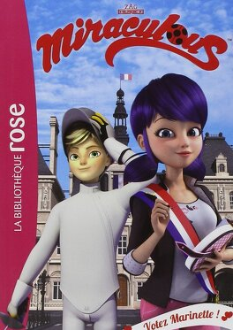 Miraculous Tome 9 Votez Marinette Livre De Catherine