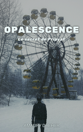 Opalescence : Le Secret de Pripyat