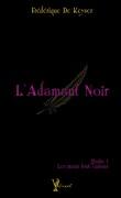 L'Adamant noir, Tome 1 : Les maux font l'amour