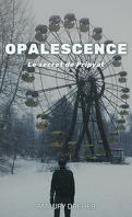 Opalescence : Le Secret de Pripyat