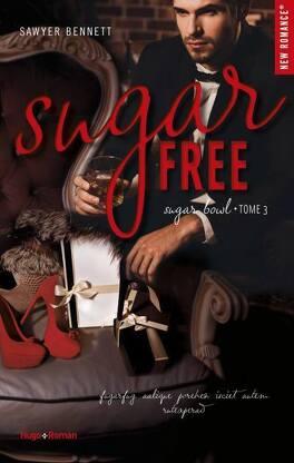 Couverture du livre : Sugar Bowl, Tome 3 : Sugar Free