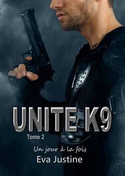 Couverture de Unité K9, Tome 2 : Un jour à la fois