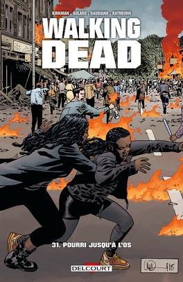 Couverture du livre : Walking Dead, Tome 31 : Pourri jusqu'à l'os