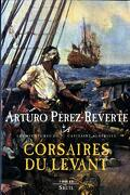 Les aventures du capitaine Alatriste, Tome 6 : Corsaires du levant