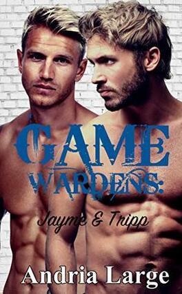 Couverture du livre : Game Wardens : Jayme & Tripp