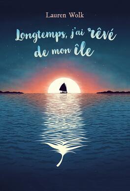 Couverture du livre : Longtemps, j'ai rêvé de mon île