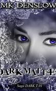 Les Kittymeans - Saga Dark, Tome 1 : DarkMatter