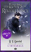 Les Loups de Riverdance - L'Intégrale