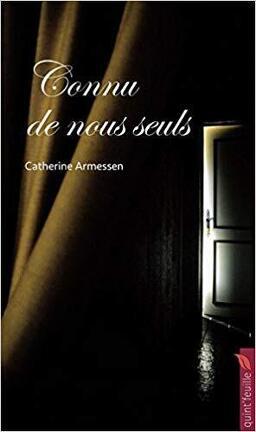 Connu De Nous Seuls Livre De Catherine Armenssen