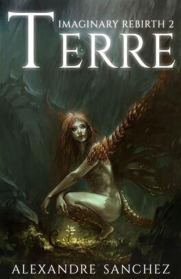 Couverture du livre : Imaginary Rebirth, Tome 2 : Terre