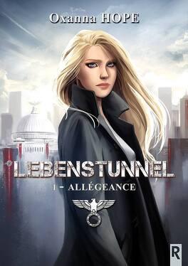 Couverture du livre : Lebenstunnel, Tome 1 : Allégeance