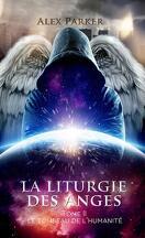 La Liturgie des anges, Tome 2 : Le Tombeau de l'humanité