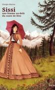 Sissi, une femme au-delà du conte de fées