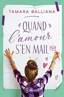 Quand l'amour s'en mail - Livre de Tamara Balliana