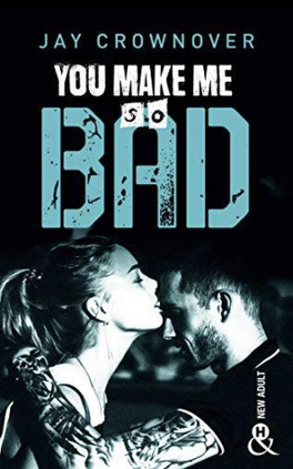 Couverture du livre : Bad, Tome 6 : You make me so bad