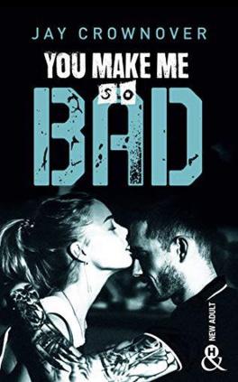 Couverture du livre : Bad, Tome 6 : You make me so bad