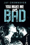 couverture Bad, Tome 6 : You make me so bad