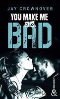 Bad, Tome 6 : You make me so bad