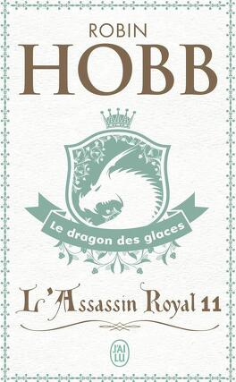 Couverture du livre : L'Assassin royal, Tome 11 : Le Dragon des glaces