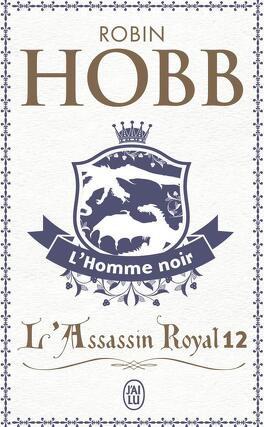 Couverture du livre : L'Assassin royal, Tome 12 : L'Homme noir