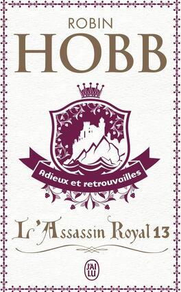 Couverture du livre : L'Assassin royal, Tome 13 : Adieux et retrouvailles
