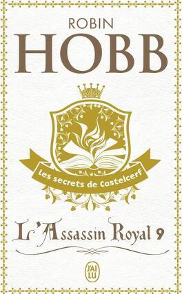 Couverture du livre : L'Assassin royal, Tome 9 : Les Secrets de Castelcerf