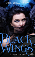 Black Wings, Tome 3 : Black Howl