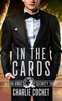 Four Kings Securité, Tome 4.5 : In the Cards