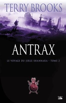 Couverture du livre : Le Voyage du Jerle Shannara, tome 2 : Antrax