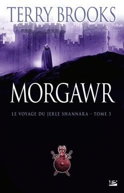 Couverture de Le Voyage du Jerle Shannara, tome 3 : Morgawr