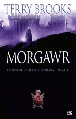 Couverture du livre : Le Voyage du Jerle Shannara, tome 3 : Morgawr