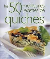 Couverture de Les 50 meilleures recettes de quiches