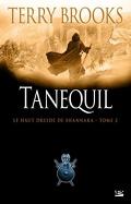 Le Haut Druide de Shannara, Tome 2: Tanequil