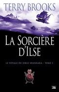 Le Voyage du Jerle Shannara, tome 1 : La Sorcière d'Ilse