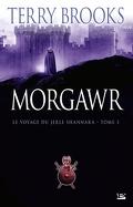Le Voyage du Jerle Shannara, tome 3 : Morgawr