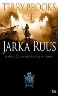 Le Haut Druide de Shannara, tome 1 : Jarka Ruus