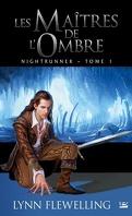 Nightrunner, tome 1 : Les Maîtres de l'ombre
