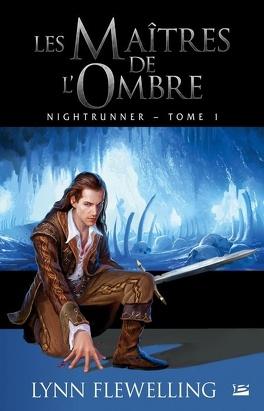 Couverture du livre : Nightrunner, tome 1 : Les Maîtres de l'ombre