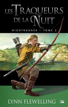 Couverture du livre : Nightrunner, tome 2 : Les Traqueurs de la nuit