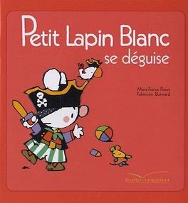 Couverture du livre : Petit Lapin Blanc se déguise